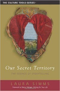 Our Secret Territory the essence of storytelling Laura Simms